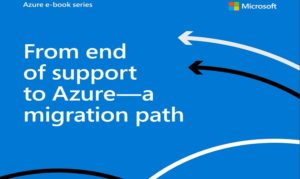 From end of support to Azure—a migration path