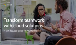 Transform teamwork with cloud solutions a fast, focused guide for Marketing